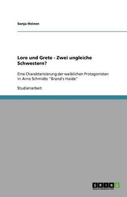 Lore Und Grete - Zwei Ungleiche Schwestern? (Paperback)