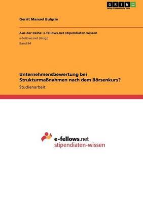 Unternehmensbewertung Bei Strukturmanahmen Nach Dem Borsenkurs? (Paperback)
