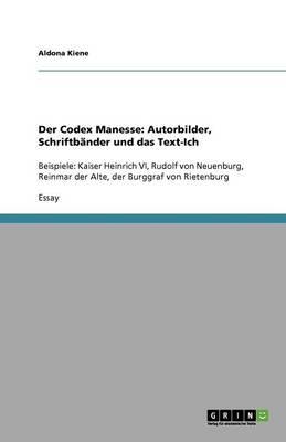 Der Codex Manesse: Autorbilder, Schriftbnder Und Das Text-Ich (Paperback)