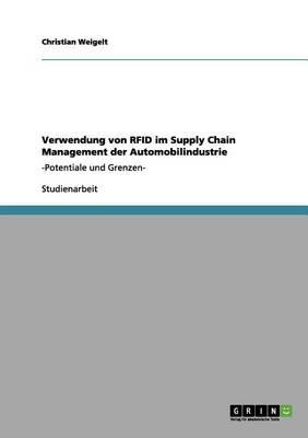 Verwendung Von Rfid Im Supply Chain Management Der Automobilindustrie (Paperback)