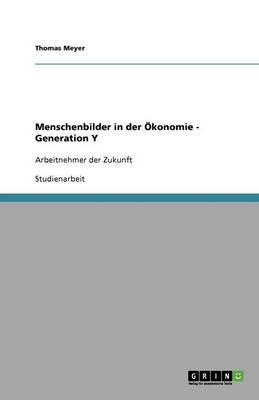 Menschenbilder in Der konomie. Generation Y (Paperback)