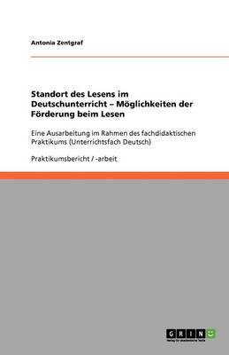 Standort Des Lesens Im Deutschunterricht - M glichkeiten Der F rderung Beim Lesen (Paperback)
