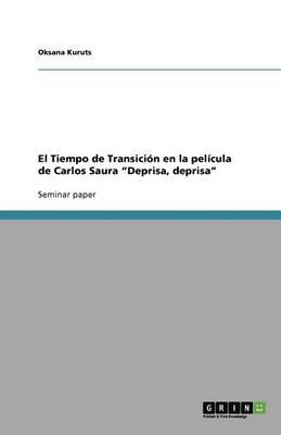 El Tiempo de Transici n En La Pel cula de Carlos Saura Deprisa, Deprisa (Paperback)