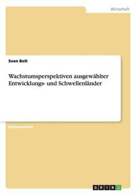 Wachstumsperspektiven Ausgewhlter Entwicklungs- Und Schwellenlnder (Paperback)
