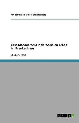 Case-Management in Der Sozialen Arbeit Im Krankenhaus (Paperback)