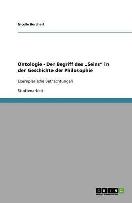 """Ontologie - Der Begriff Des """"seins in Der Geschichte Der Philosophie (Paperback)"""