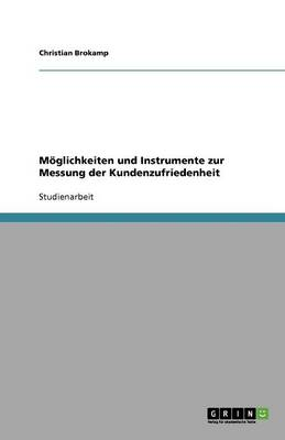 M glichkeiten Und Instrumente Zur Messung Der Kundenzufriedenheit (Paperback)
