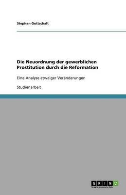 Die Neuordnung Der Gewerblichen Prostitution Durch Die Reformation (Paperback)