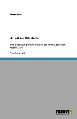 Arbeit Im Mittelalter (Paperback)