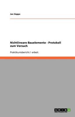Nichtlineare Bauelemente - Protokoll Zum Versuch (Paperback)