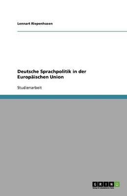 Deutsche Sprachpolitik in Der Europaischen Union (Paperback)
