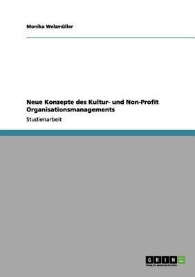 Neue Konzepte Des Kultur- Und Non-Profit Organisationsmanagements (Paperback)
