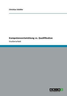 Kompetenzentwicklung vs. Qualifikation (Paperback)