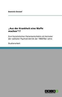 """""""aus Der Krankheit Eine Waffe Machen!? (Paperback)"""