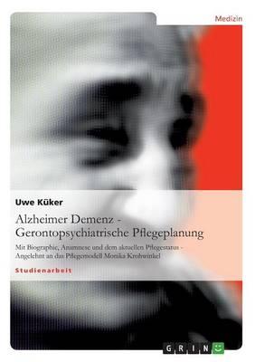 Alzheimer Demenz - Gerontopsychiatrische Pflegeplanung (Paperback)