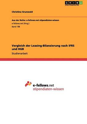 Vergleich Der Leasing-Bilanzierung Nach Ifrs Und Hgb (Paperback)