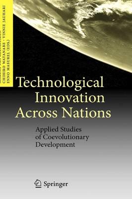 Technological Innovation Across Nations: Applied Studies of Coevolutionary Development (Hardback)