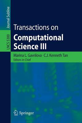 Transactions on Computational Science III - Lecture Notes in Computer Science 5300 (Paperback)