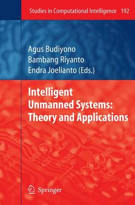 Intelligent Unmanned Systems: Theory and Applications - Studies in Computational Intelligence 192 (Hardback)