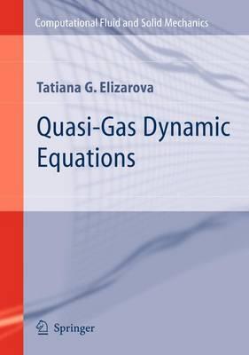 Quasi-Gas Dynamic Equations - Computational Fluid and Solid Mechanics (Hardback)
