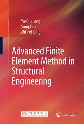 Advanced Finite Element Method in Structural Engineering (Hardback)