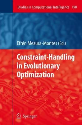 Constraint-Handling in Evolutionary Optimization - Studies in Computational Intelligence 198 (Hardback)