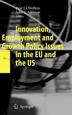 Innovation, Employment and Growth Policy Issues in the EU and the US (Hardback)