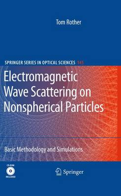 Electromagnetic Wave Scattering on Nonspherical Particles: Basic Methodology and Simulations - Springer Series in Optical Sciences No. 145