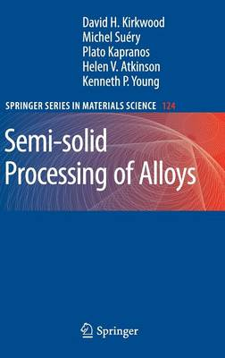 Semi-solid Processing of Alloys - Springer Series in Materials Science 124 (Hardback)