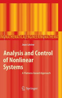 Analysis and Control of Nonlinear Systems: A Flatness-based Approach - Mathematical Engineering (Hardback)