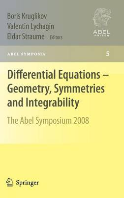 Differential Equations - Geometry, Symmetries and Integrability: The Abel Symposium 2008 - Abel Symposia 5 (Hardback)