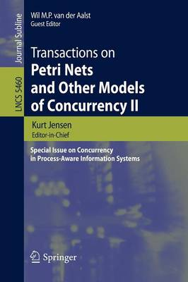 Transactions on Petri Nets and Other Models of Concurrency II: Special Issue on Concurrency in Process-Aware Information Systems - Transactions on Petri Nets and Other Models of Concurrency 5460 (Paperback)