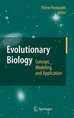 Evolutionary Biology: Concept, Modeling, and Application (Hardback)