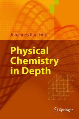Physical Chemistry in Depth (Hardback)