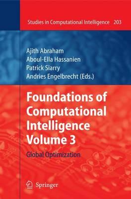 Foundations of Computational Intelligence Volume 3: Global Optimization - Studies in Computational Intelligence 203 (Hardback)