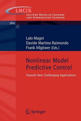 Nonlinear Model Predictive Control: Towards New Challenging Applications - Lecture Notes in Control and Information Sciences 384 (Paperback)
