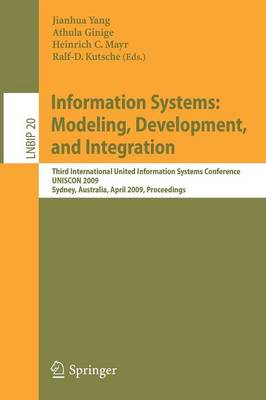 Information Systems: Modeling, Development, and Integration: Third International United Information Systems Conference, UNISCON 2009, Sydney, Australia, April 21-24, 2009, Proceedings - Lecture Notes in Business Information Processing 20 (Paperback)
