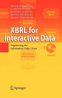 XBRL for Interactive Data: Engineering the Information Value Chain (Hardback)