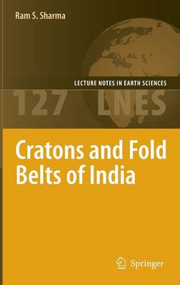 Cratons and Fold Belts of India - Lecture Notes in Earth Sciences 127 (Hardback)