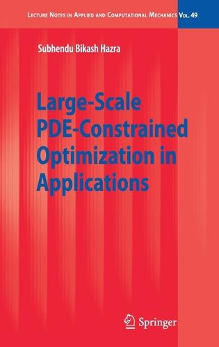 Large-Scale PDE-Constrained Optimization in Applications - Lecture Notes in Applied and Computational Mechanics 49 (Hardback)