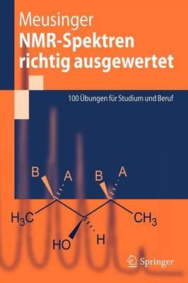 Nmr-Spektren Richtig Ausgewertet: 100  bungen F r Studium Und Beruf (Paperback)