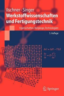 Werkstoffwissenschaften Und Fertigungstechnik: Eigenschaften, Vorgange, Technologien - Springer-Lehrbuch (Paperback)