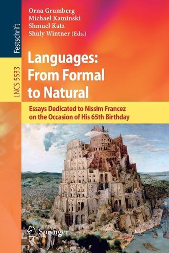 Languages: From Formal to Natural: Essays Dedicated to Nissim Francez on the Occasion of His 65th Birthday - Programming and Software Engineering 5533 (Paperback)