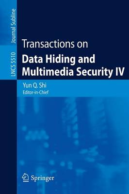 Transactions on Data Hiding and Multimedia Security IV - Lecture Notes in Computer Science 5510 (Paperback)