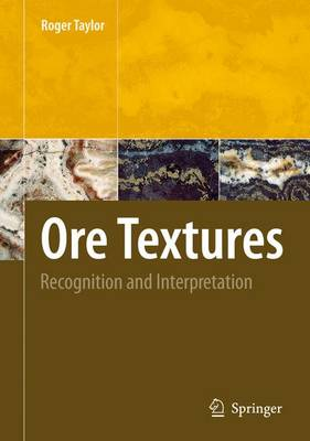 Ore Textures: Recognition and Interpretation (Hardback)