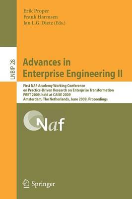 Advances in Enterprise Engineering II: First NAF Academy Working Conference on Practice-Driven Research on Enterprise Transformation, PRET 2009, held at CAiSE 2009, Amsterdam, The Netherlands, June 11, 2009, Proceedings - Lecture Notes in Business Information Processing 28 (Paperback)