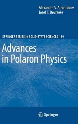 Advances in Polaron Physics - Springer Series in Solid-State Sciences 159 (Hardback)