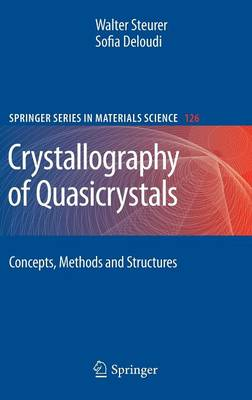 Crystallography of Quasicrystals: Concepts, Methods and Structures - Springer Series in Materials Science 126 (Hardback)