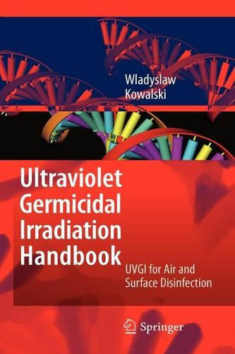 Ultraviolet Germicidal Irradiation Handbook: UVGI for Air and Surface Disinfection (Hardback)