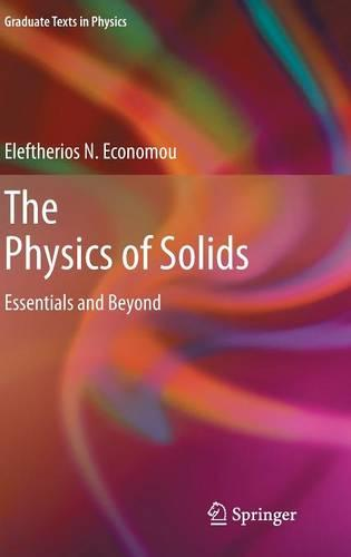 The Physics of Solids: Essentials and Beyond - Graduate Texts in Physics (Hardback)